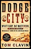 「Dodge City: Wyatt Earp, Bat Masterson, and the Wickedest Town in the American West」のサムネイル画像
