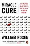 「Miracle Cure: The Creation of Antibiotics and the Birth of Modern Medicine」のサムネイル画像