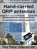「Hand-carried QRP antennas: Simple antennas and accessories to operate from almost anywhere (English ...」のサムネイル画像
