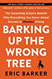 「Barking Up the Wrong Tree: The Surprising Science Behind Why Everything You Know About Success Is (M...」のサムネイル画像