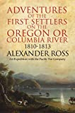 「Adventures of the First Settlers on the Oregon or Columbia River, 1810-1813 (English Edition)」のサムネイル画像