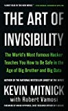 「The Art of Invisibility: The World's Most Famous Hacker Teaches You How to Be Safe in the Age of Big...」のサムネイル画像
