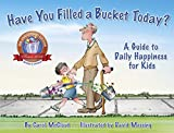 「Have You Filled a Bucket Today?: A Guide to Daily Happiness for Kids」のサムネイル画像