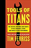 「Tools of Titans: The Tactics, Routines, and Habits of Billionaires, Icons, and World-Class Performer...」のサムネイル画像