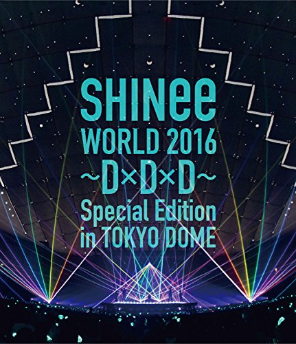 SHINee WORLD 2016~D×D×D~ Special Edition in TOKYO DOME [Blu-ray]