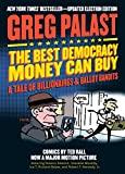 「The Best Democracy Money Can Buy: A Tale of Billionaires & Ballot Bandits (English Edition)」のサムネイル画像