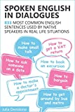 「Spoken English in Dialogues: 833 common English sentences used by native speakers in everyday life s...」のサムネイル画像
