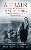 「A Train Near Magdeburg―The Holocaust, the survivors, and the American soldiers who saved them (Engli...」のサムネイル画像
