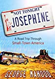 「Not Tonight, Josephine: A Road Trip Through Small-Town America (English Edition)」のサムネイル画像