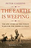 「The Earth is Weeping: The Epic Story of the Indian Wars for the American West (English Edition)」のサムネイル画像