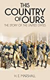 「This Country of Ours (Illustrated): The Story of the United States (English Edition)」のサムネイル画像