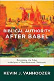 「Biblical Authority after Babel: Retrieving the Solas in the Spirit of Mere Protestant Christianity」のサムネイル画像
