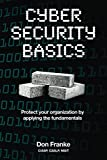 「Cyber Security Basics: Protect your organization by applying the fundamentals (English Edition)」のサムネイル画像