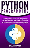 「Python: Python Programming: A Complete Practical Guide For Beginners To Master Python Programming La...」のサムネイル画像