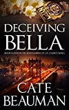「Deceiving Bella: Book Eleven In The Bodyguards Of L.A. County Series (English Edition)」のサムネイル画像