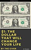 $1: The Dollar That Will Change Your Life (English Edition)