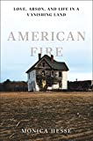 「American Fire: Love, Arson, and Life in a Vanishing Land (English Edition)」のサムネイル画像