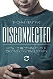 「Disconnected: How To Reconnect Our Digitally Distracted Kids (English Edition)」のサムネイル画像