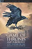 「The Ultimate Game of Thrones and Philosophy: You Think or Die (Popular Culture and Philosophy Book 1...」のサムネイル画像