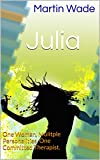 Julia: One Woman, Mulitple Personalities, One Committed Therapist. (English Edition)