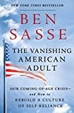 「The Vanishing American Adult: Our Coming-of-Age Crisis--and How to Rebuild a Culture of Self-Relianc...」のサムネイル画像
