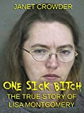 「One Sick Bitch : The True Story of Lisa Montgomery (English Edition)」のサムネイル画像