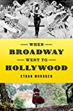 「When Broadway Went to Hollywood (English Edition)」のサムネイル画像