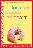 「Donut Go Breaking My Heart: A Wish Novel (English Edition)」のサムネイル画像