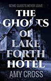 「The Ghosts of Lakeforth Hotel (English Edition)」のサムネイル画像