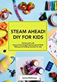 「STEAM AHEAD! DIY FOR KIDS: Science Experiments activity pack with Science/Technology/Engineering/Art...」のサムネイル画像