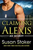 「Claiming Alexis (Ace Security Book 2) (English Edition)」のサムネイル画像