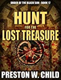 「Hunt for the Lost Treasure (Order of the Black Sun Series Book 17) (English Edition)」のサムネイル画像