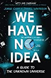「We Have No Idea: A Guide to the Unknown Universe (English Edition)」のサムネイル画像