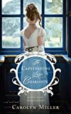「The Captivating Lady Charlotte (Regency Brides: A Legacy of Grace)」のサムネイル画像