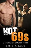 Hot 69s: 3 Stories of Exactly That! (English Edition)
