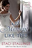 「A Moment Like This: A Prequel to Raising Attabury--Book Five (The Grace Series 4) (English Edition)」のサムネイル画像