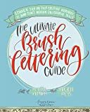 「The Ultimate Brush Lettering Guide: A Complete Step-by-Step Creative Workbook to Jump Start Modern C...」のサムネイル画像