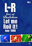 "「L⇔R live at Budokan""Let Me Roll it! tour 1996"" [DVD]」のサムネイル画像"