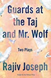 「Guards at the Taj and Mr. Wolf: Two Plays」のサムネイル画像