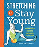 「Stretching to Stay Young: Simple Workouts to Keep You Flexible, Energized, and Pain Free (English Ed...」のサムネイル画像
