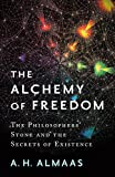 「The Alchemy of Freedom: The Philosophers' Stone and the Secrets of Existence (English Edition)」のサムネイル画像