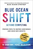 「Blue Ocean Shift: Beyond Competing - Proven Steps to Inspire Confidence and Seize New Growth (Englis...」のサムネイル画像