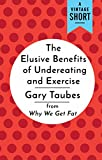 「The Elusive Benefits of Undereating and Exercise: from Why We Get Fat (A Vintage Short)」のサムネイル画像