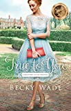 「True to You (A Bradford Sisters Romance Book #1)」のサムネイル画像