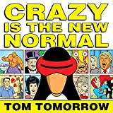 「Crazy is the New Normal」のサムネイル画像