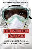 「The Politics of Fear: Médecins sans Frontières and the West African Ebola Epidemic」のサムネイル画像
