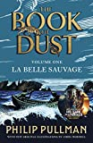 「La Belle Sauvage: The Book of Dust Volume One (Book of Dust Series)」のサムネイル画像
