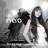 「nao 7th to the end ⇔ to the last」 / nao