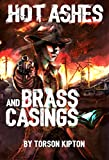 Hot Ashes and Brass Casings: First novel in the Almost Dead collection (English Edition)
