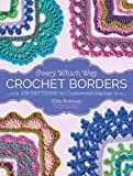 「Every Which Way Crochet Borders: 139 Patterns for Customized Edgings (English Edition)」のサムネイル画像